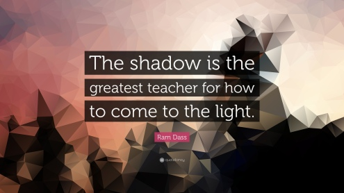 54412-ram-dass-quote-the-shadow-is-the-greatest-teacher-for-how-to-come